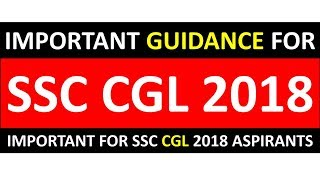 IMPORTANT GUIDANCE FOR ALL SSC CGL 2018 ASPIRANTS | SSC CHSL 2018 NOTICE BY SSC | MUST WATCH FOR ALL