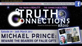 Michael Prince: Beware The Bearers Of False Gifts - Truth Connections Radio