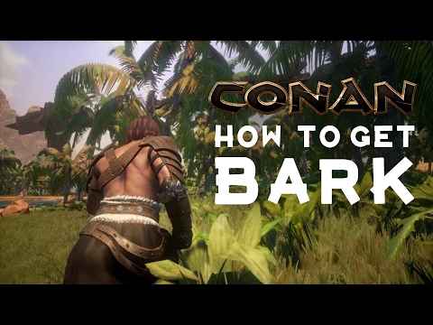 Conan Exiles - HOW TO GET BARK + Myth Busting   Tips and Tricks   More Efficient Method?