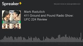 411 Ground and Pound Radio Show: UFC 224 Review