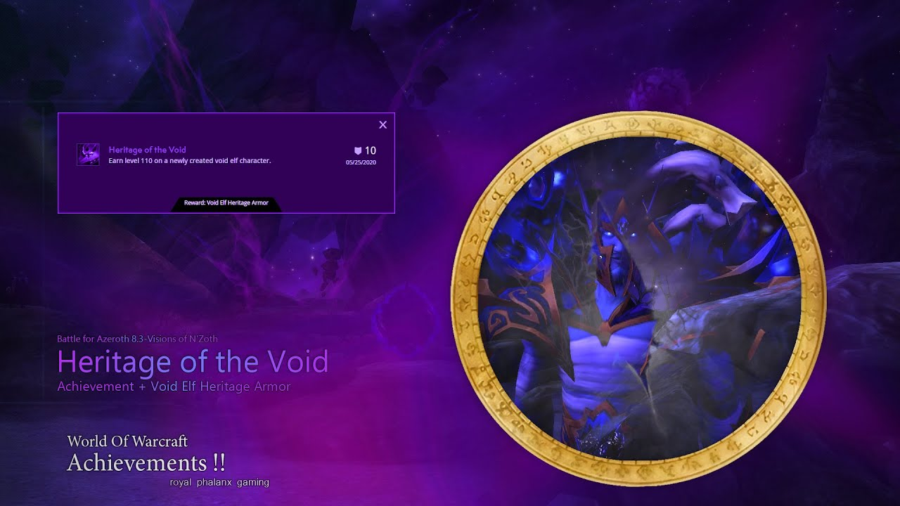 Heritage Of The Void Achievement Void Elf Heritage Armor Youtube It's clearly not the heritage armor, everyone else got something huge or flashy, this is very basic. heritage of the void achievement void elf heritage armor