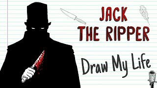 JACK THE RIPPER 🔪 | Draw My Life
