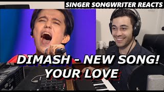 Your Love - Dimash NEW SONG   Singer Songwriter REACTION