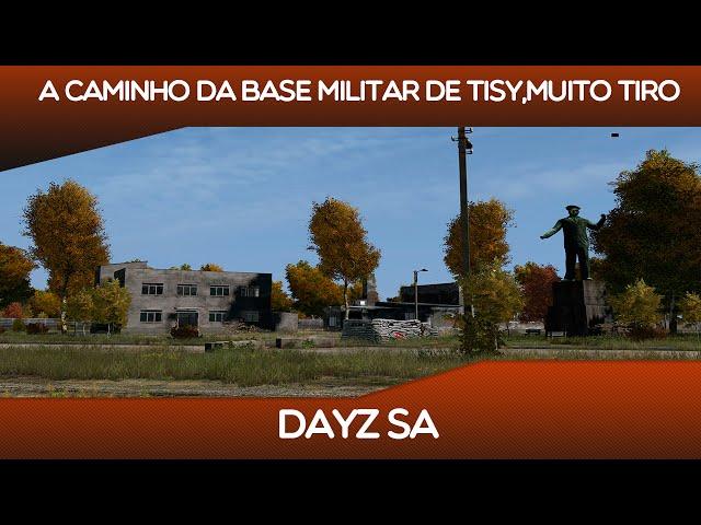 Dayz Sa - A Caminho Da Base Militar De Tisy,muito Tiro