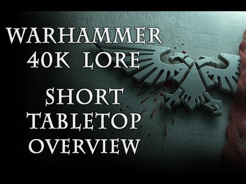 Warhammer 40k LORE - Brief Overview of the Tabletop
