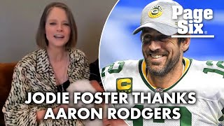 Why did Jodie Foster thank Aaron Rodgers in Golden Globes speech?   Page Six Celebrity News