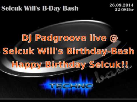 DJ Padgroove live  @ Selcuk Will's Birthday-Bash 26/09/2014 - Real Underground Techno Event