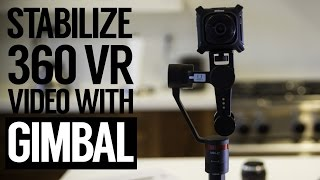 Stabilize Gear 360 / Nikon / Ricoh VR Video with Gimbal   Guru 360° stabilizer unboxing and Review