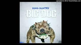 "King Kuntry ""Big Dog"" ( Audio)"