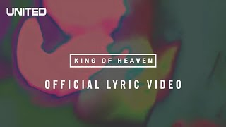 Hillsong UNITED King of Heaven Lyric Video
