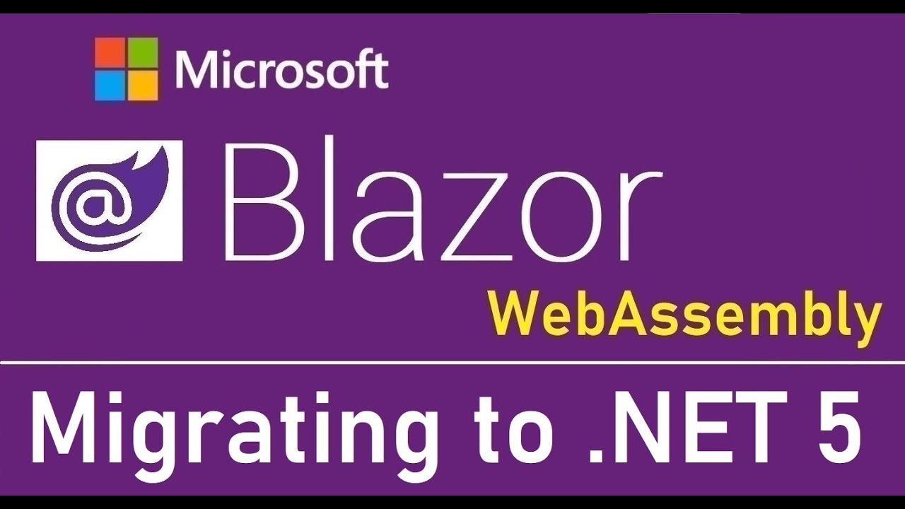 Blazor WebAssembly - Migrating from 3.1 to .NET 5 - EP16