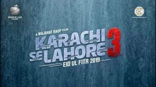 Karachi Se Lahore 3 (2019) First Look Poster & Released Date - Big News For Pakistani Cinema