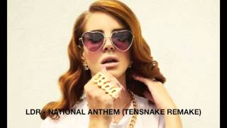 Lana Del Rey - National Anthem (Tensnake Remix)