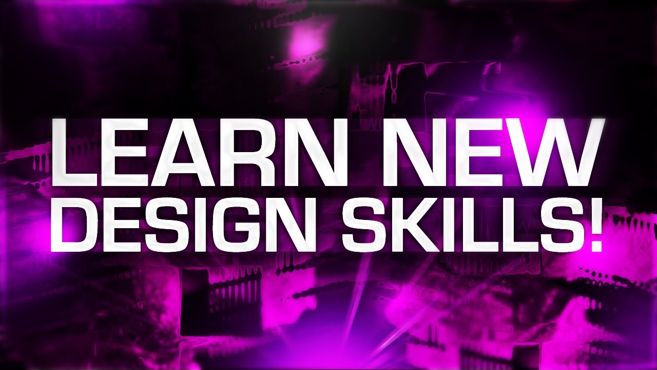 how to learn new design skills  how to learn new design skills 2017