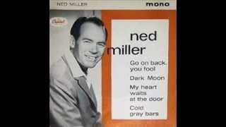 Ned Miller - Dark Moon