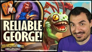 MEET RELIABLE GEORGE! - Hearthstone Battlegrounds