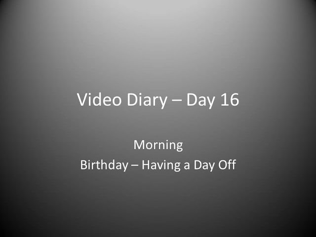 Day 16 Morning : Birthday