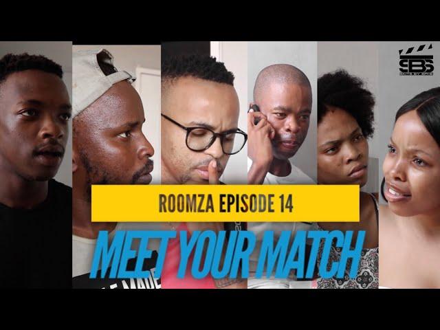 ROOMZA EPISODE 14 - Meet Your Match