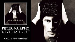 Peter Murphy - Never Fall Out [Audio]