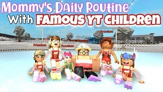 Mommy's Daily Routine With Famous YT Children l Roblox
