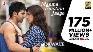 Manma Emotion Jaage (Video Song) | Dilwale