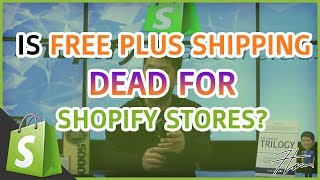 Shopify Masterclass | Is Free Plus Shipping Dead For Shopify Stores?