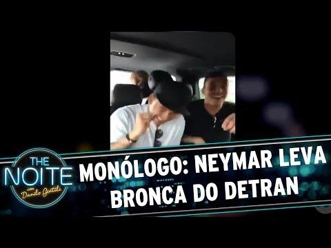 Monólogo: Neymar leva bronca do Detran | The Noite (14/08/17)