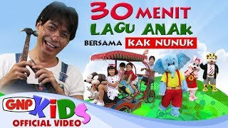 Download lagu 30 menit Lagu Anak Bersama Kak Nunuk (HD Video) - Artis Cilik GNP Mp3