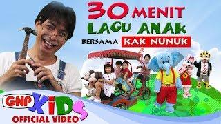 Download 30 menit Lagu Anak Bersama Kak Nunuk (HD Video) - Artis Cilik GNP