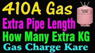 How to gas charge and calculate extra pipe in 410A. Gas charge with weight watch
