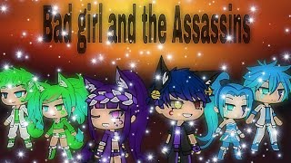 Bad girl and the Assassins   S:1 ep:1   Gachaverse  first day..