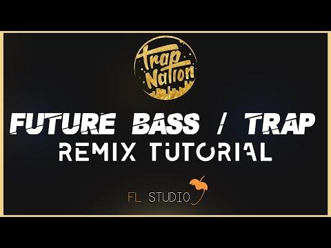 FL: How To Make A Future Bass/Trap Remix [Trap Nation Style] + FLP