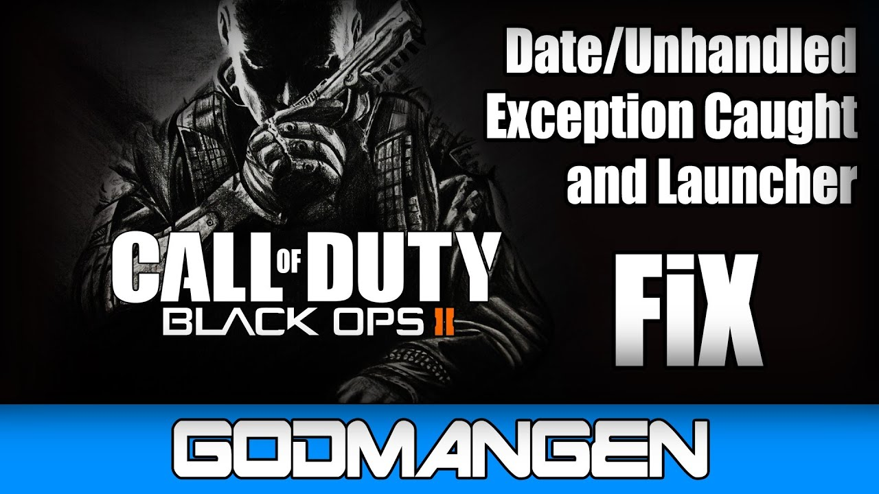 black ops 2 unhandled exception caught crack fix