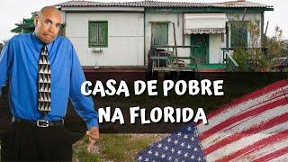 """CASA DE """"POBRE"""" NA FLORIDA??"""