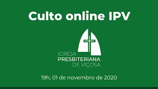 Culto Online IPV – 19h (01/11/2020)