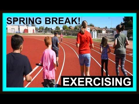 SPRING BREAK EXERCISING!