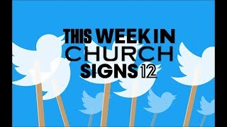 This Week in Church Signs 12