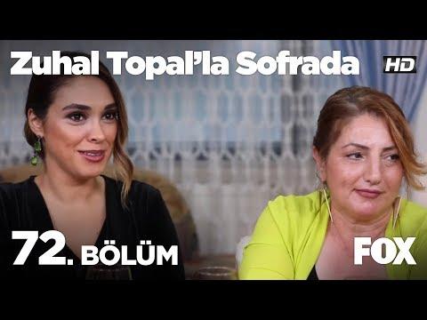 Zuhal Topal'la Sofrada 72. Bölüm