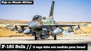 F-16I Sufa, o caça feito sob medida para Israel