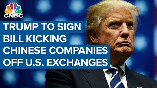 The white house announces president trump may sign a bill that could delist chinese companies from u.s. stock exchanges. barbara ann bernard, wincrest capita...