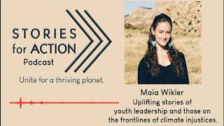 SFA Podcast: Maia Wikler; uplifting stories of youth on the frontlines of climate injustices