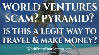 World Ventures Review 2019 - Travel Scam? Pyramid Scheme?