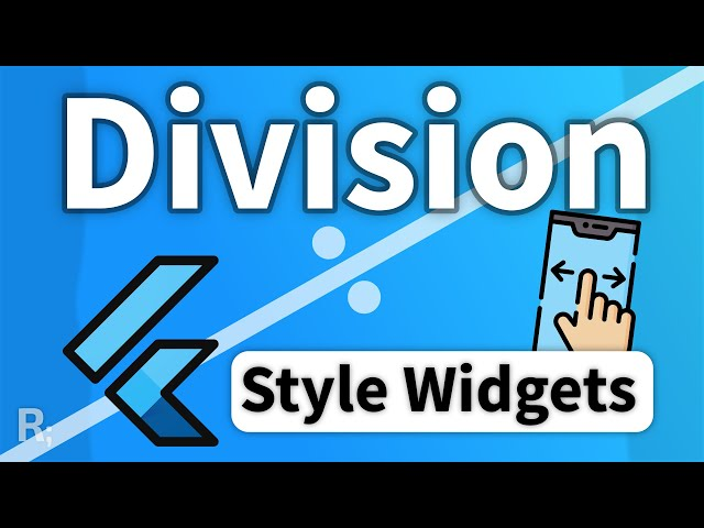 Division – Style Your Flutter Widgets Without Confusion (Flutter Tutorial)