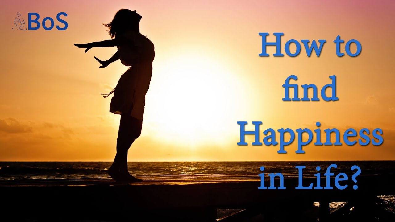 How you can find happiness in yourself?