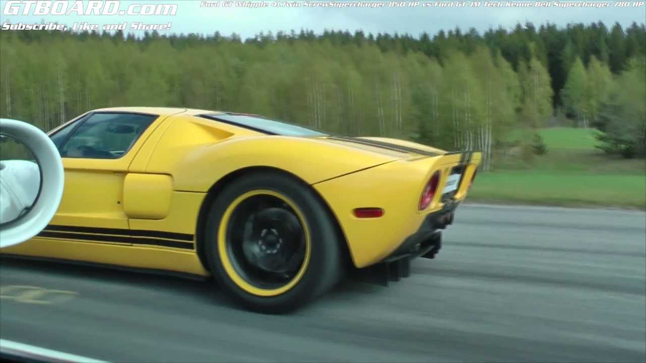 Ford Gt Whipple Ltwin Screwsupercharger  Hp Vs Ford Gt Jm Tech Kenne Bell Supercharger  Hp Youtube