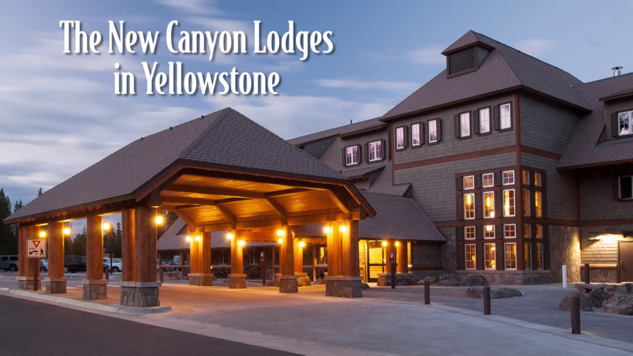 The New Canyon Lodges in Yellowstone  YouTube