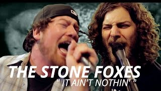"The Stone Foxes ""It Ain"