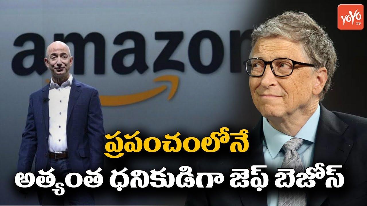 Amazon Ceo Jeff Bezos Crossed Bill Gates As World Richest Man Yoyo