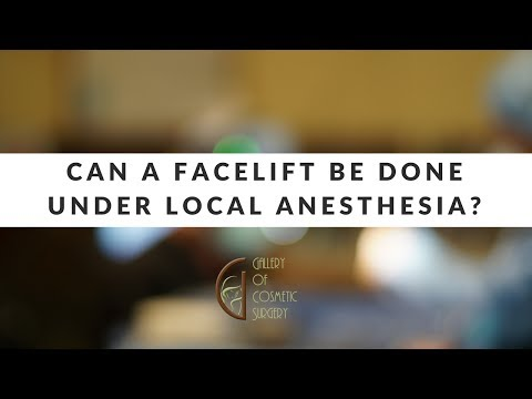 Can a Facelift Be Done Under Local Anesthesia?