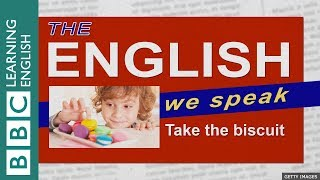 Take the biscuit: The English We Speak